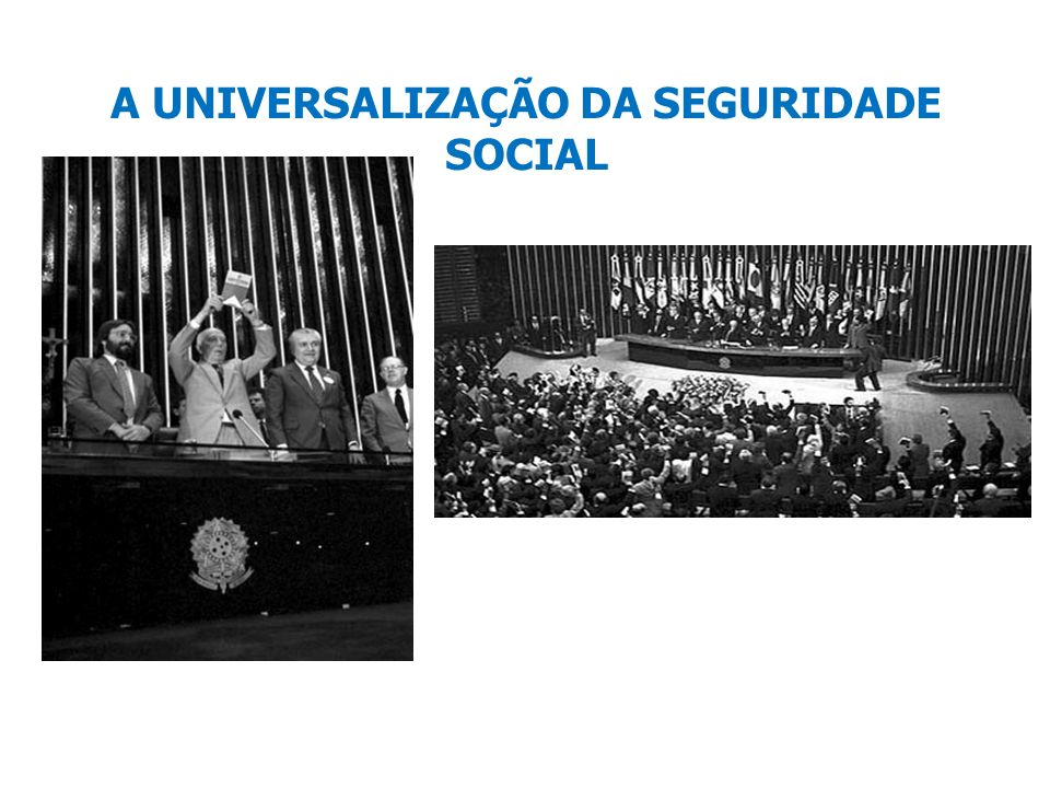 A UNIVERSALIZAÇÃO DA SEGURIDADE SOCIAL