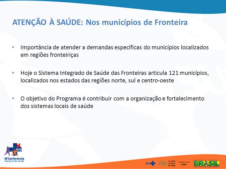 ATENÇÃO À SAÚDE: Nos municípios de Fronteira