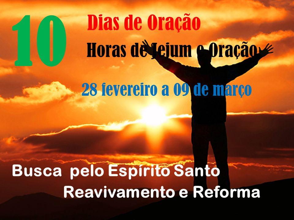 10 Dias de Oração Horas de Jejum e Oração 28 fevereiro a 09 de março