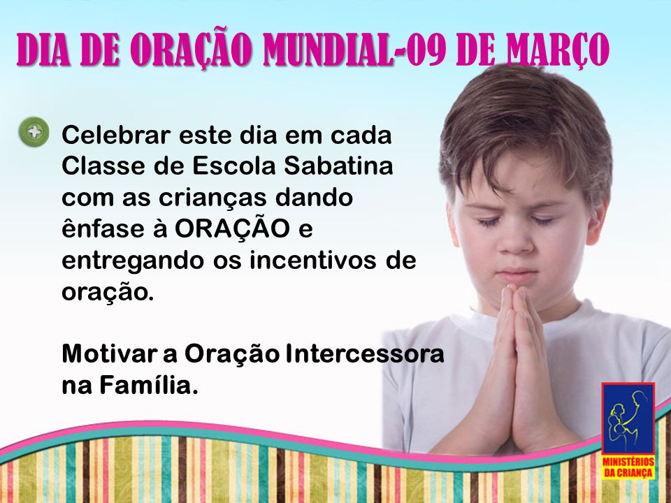 DIA DE ORAÇÃO MUNDIAL-09 DE MARÇO