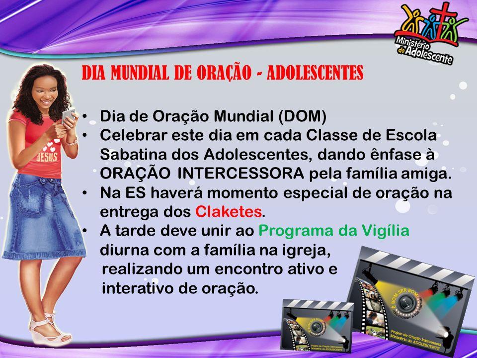 DIA MUNDIAL DE ORAÇÃO - ADOLESCENTES
