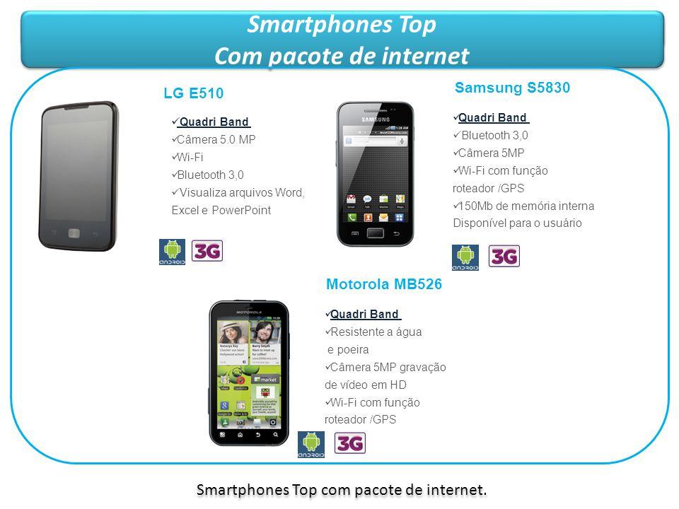 Smartphones Top com pacote de internet.
