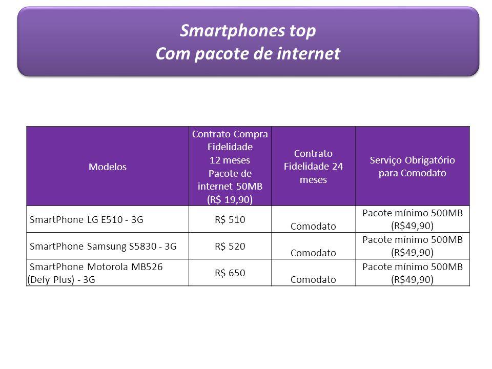 Smartphones top Com pacote de internet