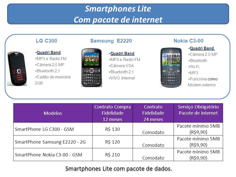Smartphones Lite Com pacote de internet
