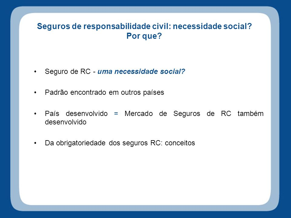 Seguros de responsabilidade civil: necessidade social Por que