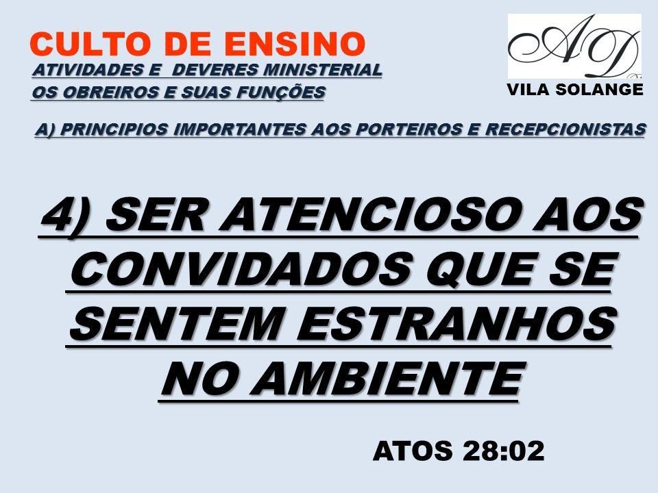 4) SER ATENCIOSO AOS CONVIDADOS QUE SE SENTEM ESTRANHOS NO AMBIENTE
