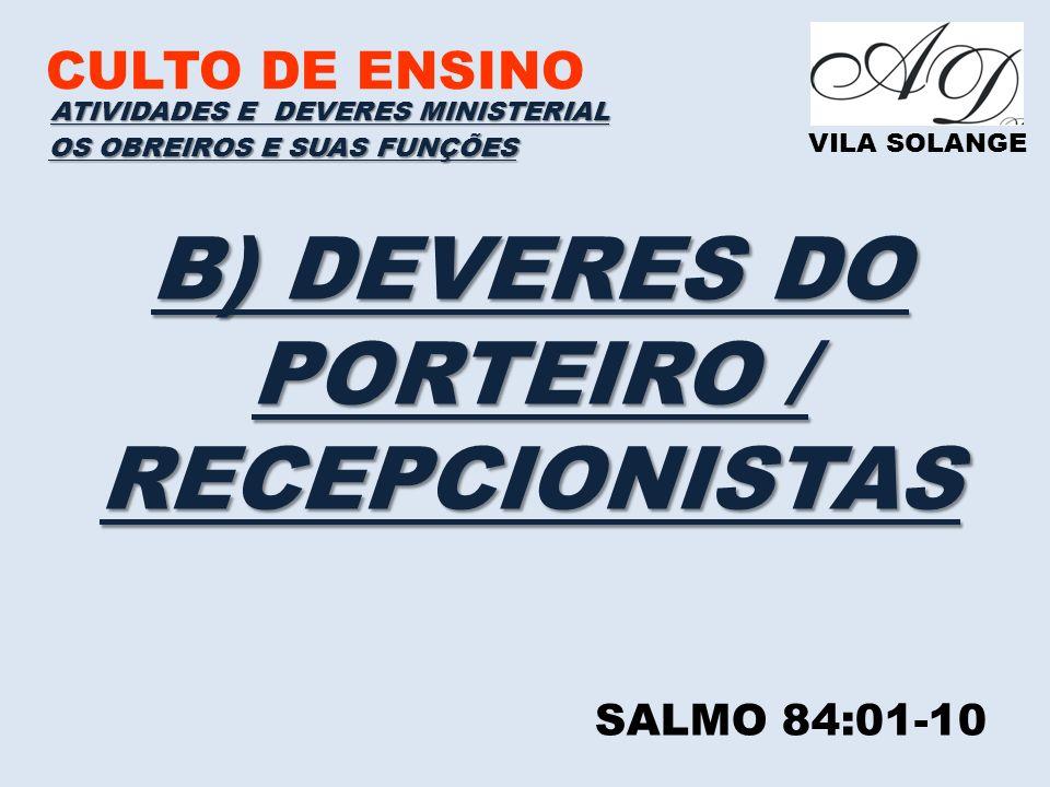 OS OBREIROS E SUAS FUNÇÕES B) DEVERES DO PORTEIRO / RECEPCIONISTAS