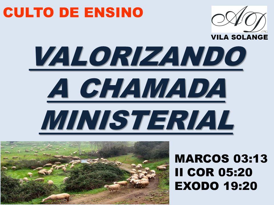 VALORIZANDO A CHAMADA MINISTERIAL
