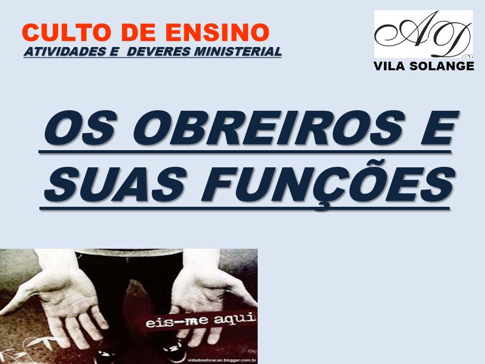 OS OBREIROS E SUAS FUNÇÕES