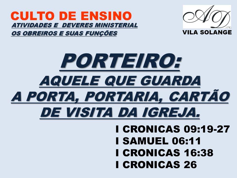PORTEIRO: AQUELE QUE GUARDA