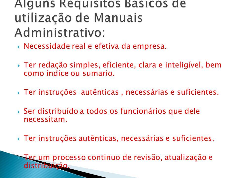 Alguns Requisitos Básicos de utilização de Manuais Administrativo:
