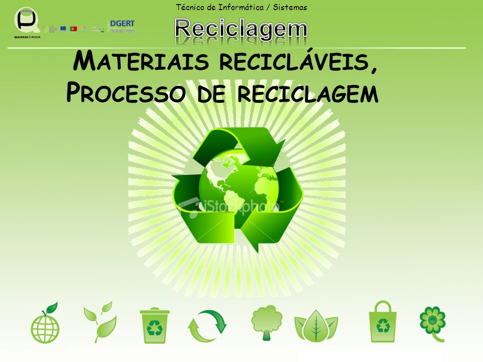 Materiais recicláveis, Processo de reciclagem