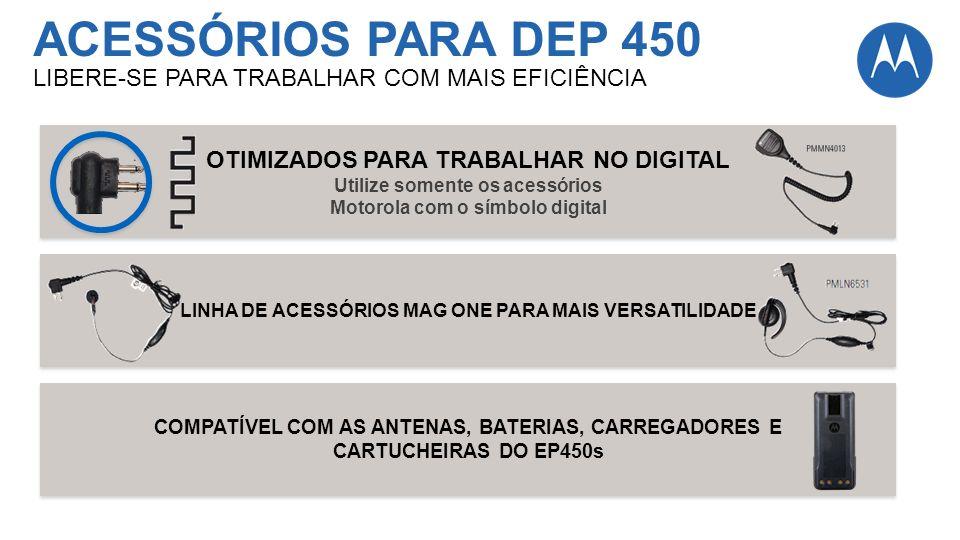 ACESSÓRIOS PARA DEP 450 LIBERE-SE PARA TRABALHAR COM MAIS EFICIÊNCIA