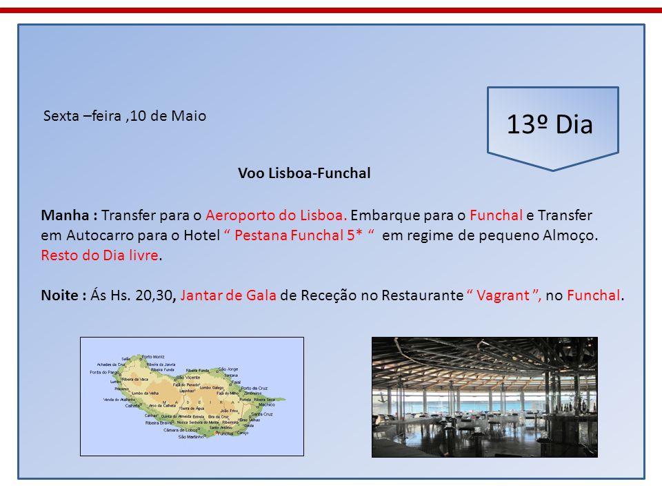 13º Dia Sexta –feira ,10 de Maio Voo Lisboa-Funchal