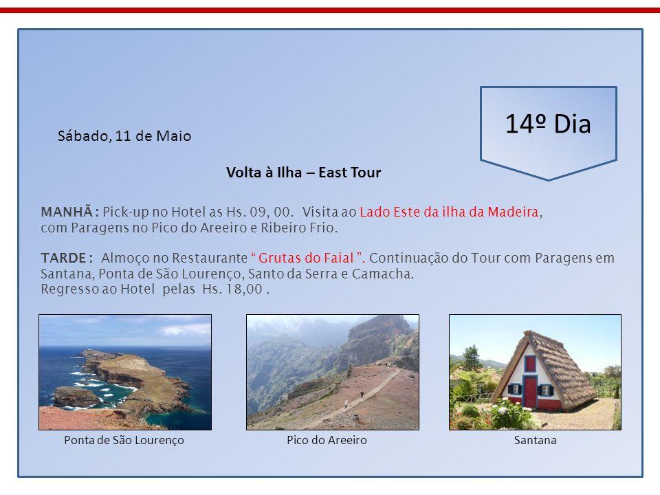 14º Dia Sábado, 11 de Maio Volta à Ilha – East Tour
