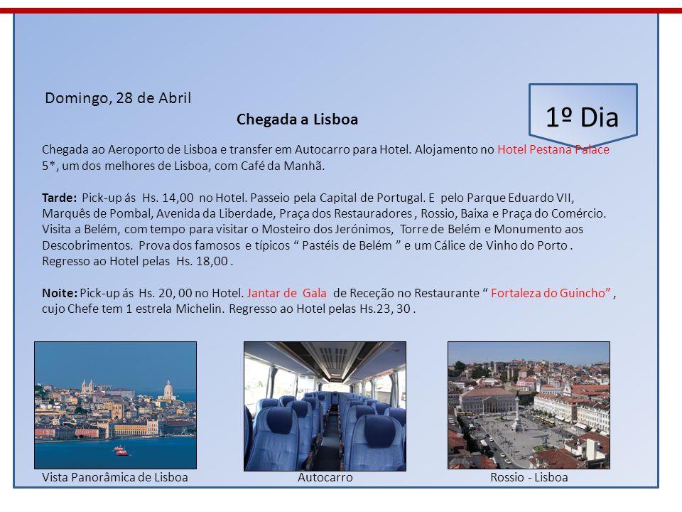 1º Dia Domingo, 28 de Abril Chegada a Lisboa