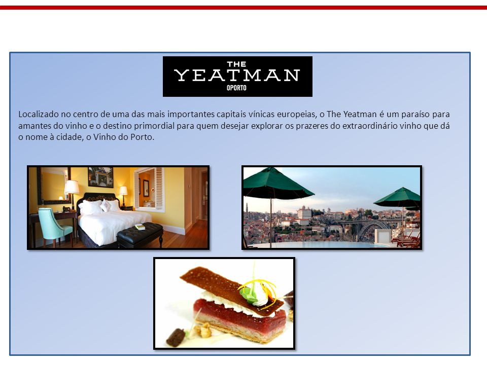 Localizado no centro de uma das mais importantes capitais vínicas europeias, o The Yeatman é um paraíso para amantes do vinho e o destino primordial para quem desejar explorar os prazeres do extraordinário vinho que dá o nome à cidade, o Vinho do Porto.
