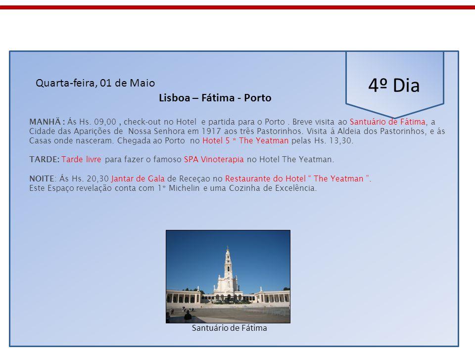 4º Dia Quarta-feira, 01 de Maio Lisboa – Fátima - Porto