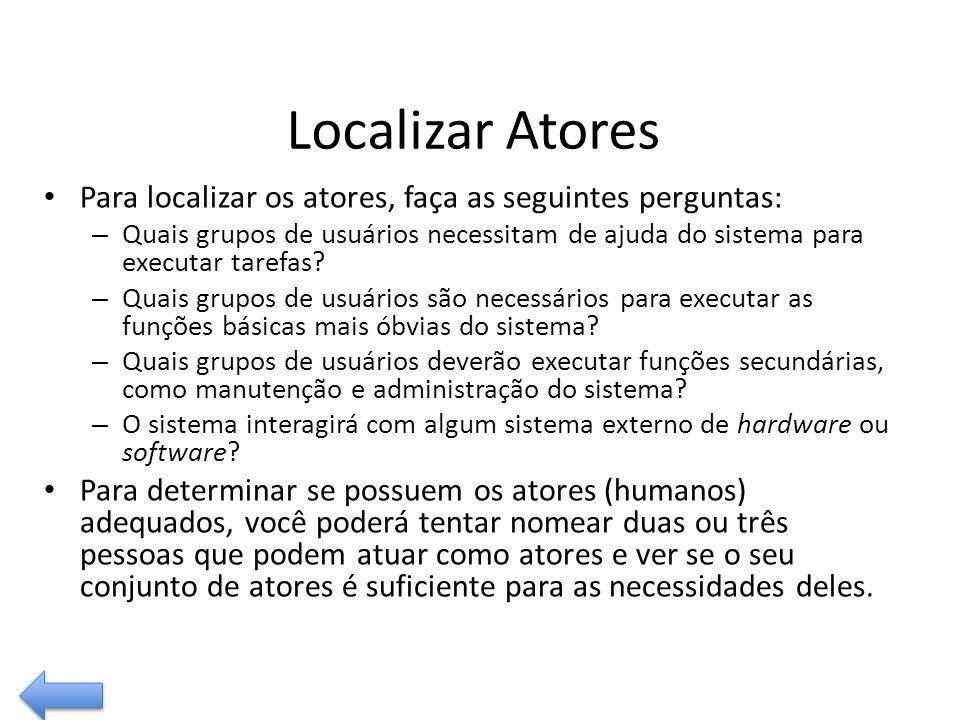 Localizar Atores Para localizar os atores, faça as seguintes perguntas: