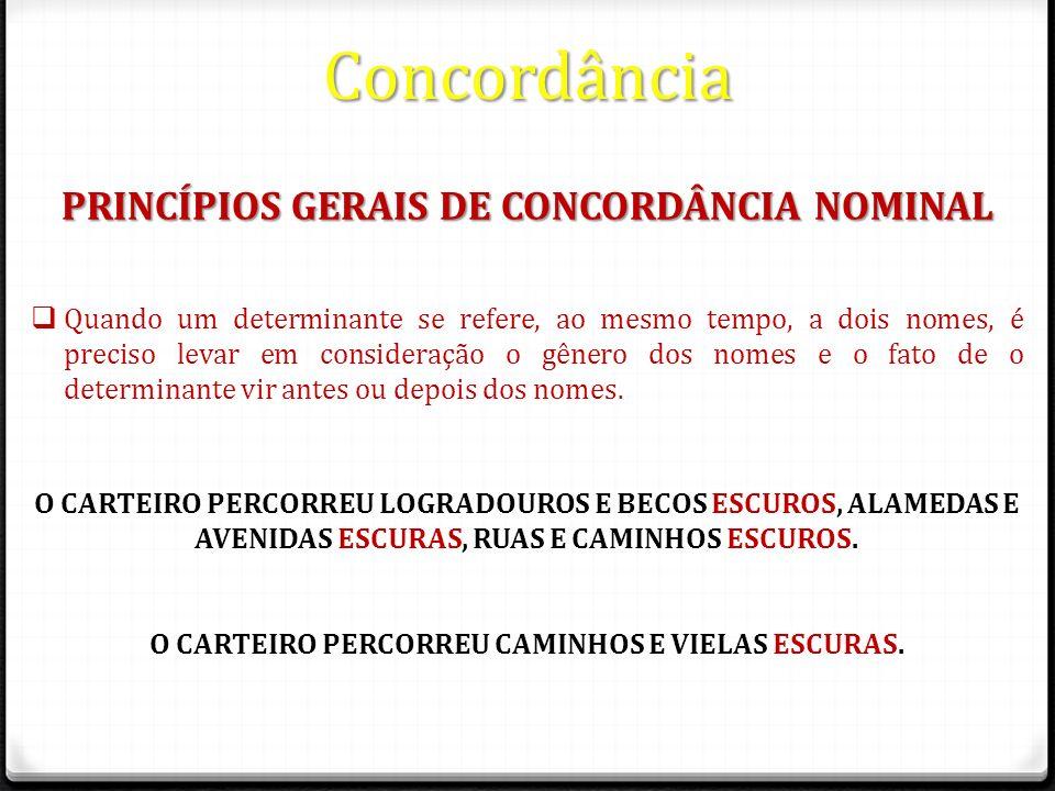 Concordância PRINCÍPIOS GERAIS DE CONCORDÂNCIA NOMINAL