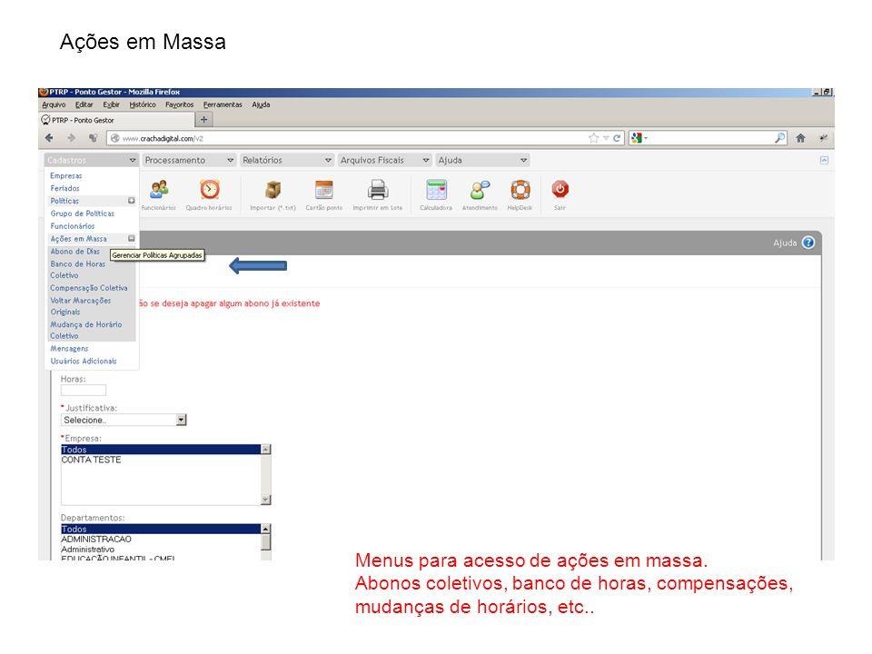 Ações em Massa Menus para acesso de ações em massa.