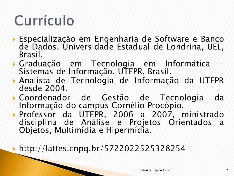 Currículo Especialização em Engenharia de Software e Banco de Dados. Universidade Estadual de Londrina, UEL, Brasil.