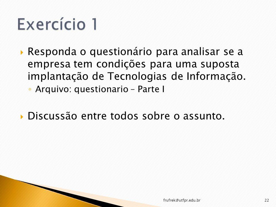 Exercício 1 Responda o questionário para analisar se a empresa tem condições para uma suposta implantação de Tecnologias de Informação.