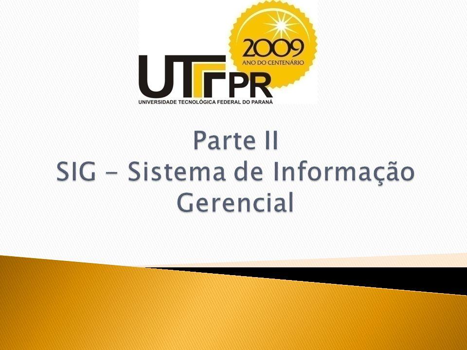 Parte II SIG - Sistema de Informação Gerencial