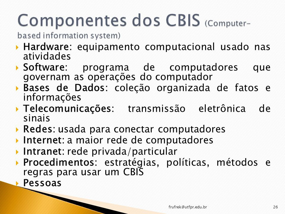 Componentes dos CBIS (Computer-based information system)