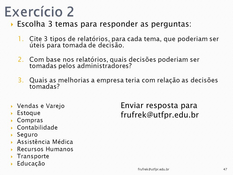 Exercício 2 Escolha 3 temas para responder as perguntas: