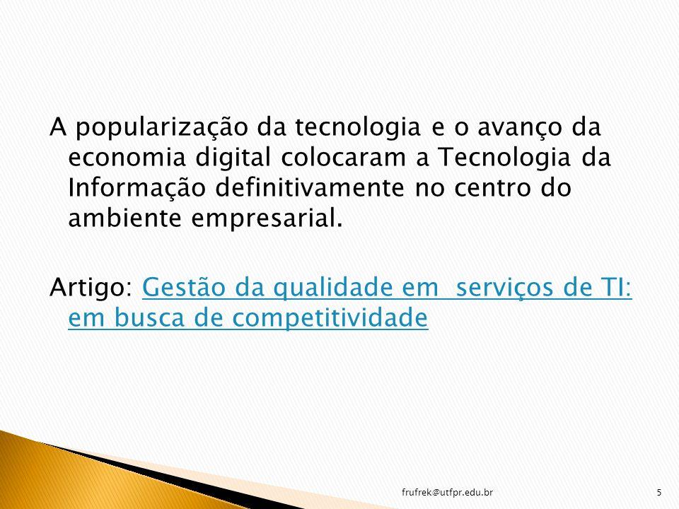 A popularização da tecnologia e o avanço da economia digital colocaram a Tecnologia da Informação definitivamente no centro do ambiente empresarial.
