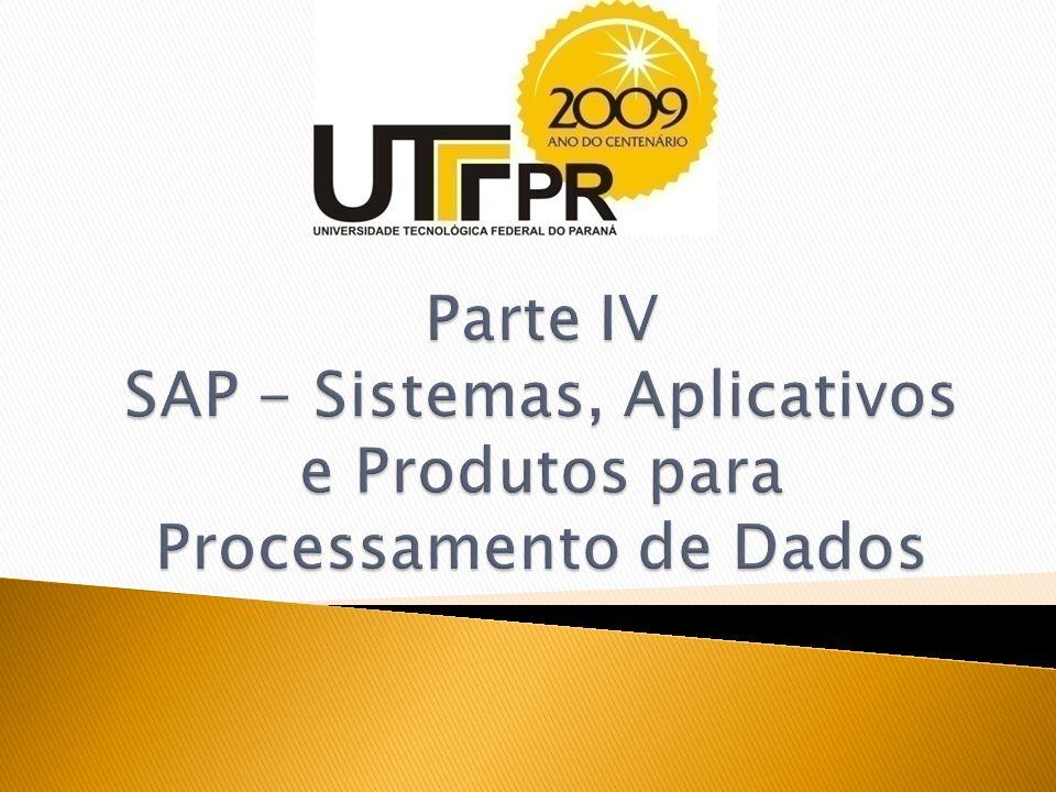 Parte IV SAP - Sistemas, Aplicativos e Produtos para Processamento de Dados