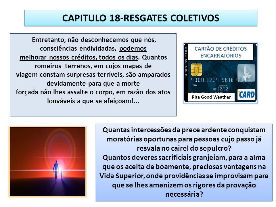 CAPITULO 18-RESGATES COLETIVOS CARTÃO DE CRÉDITOS ENCARNATÓRIOS
