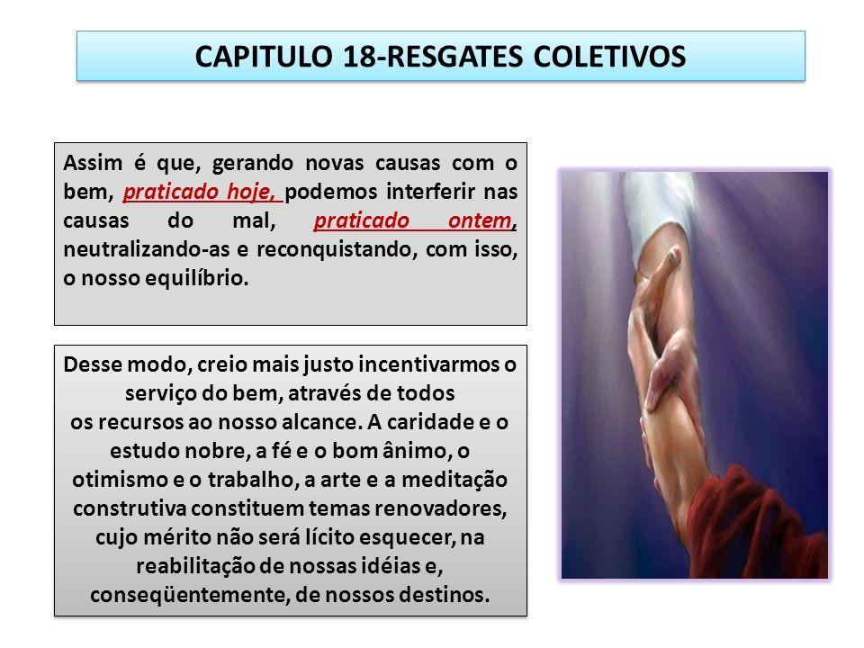 CAPITULO 18-RESGATES COLETIVOS conseqüentemente, de nossos destinos.
