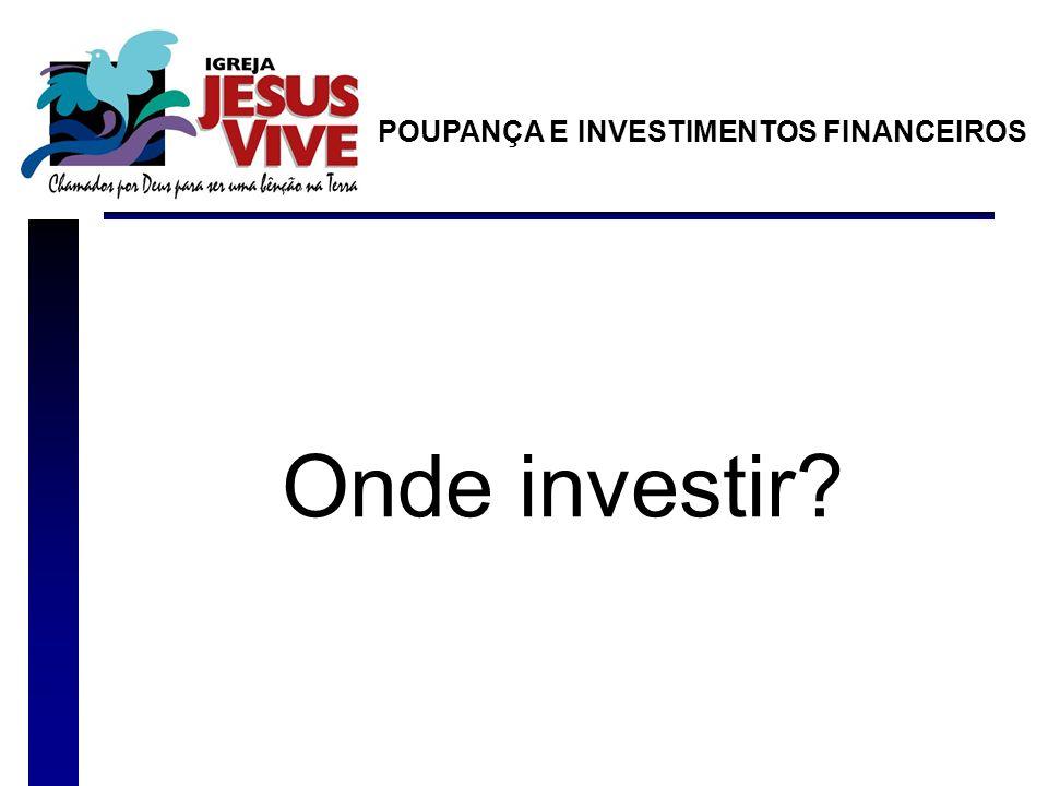 POUPANÇA E INVESTIMENTOS FINANCEIROS