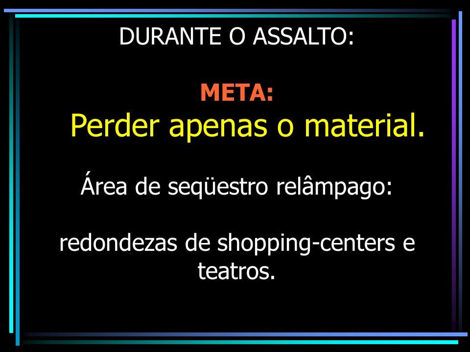 redondezas de shopping-centers e teatros.