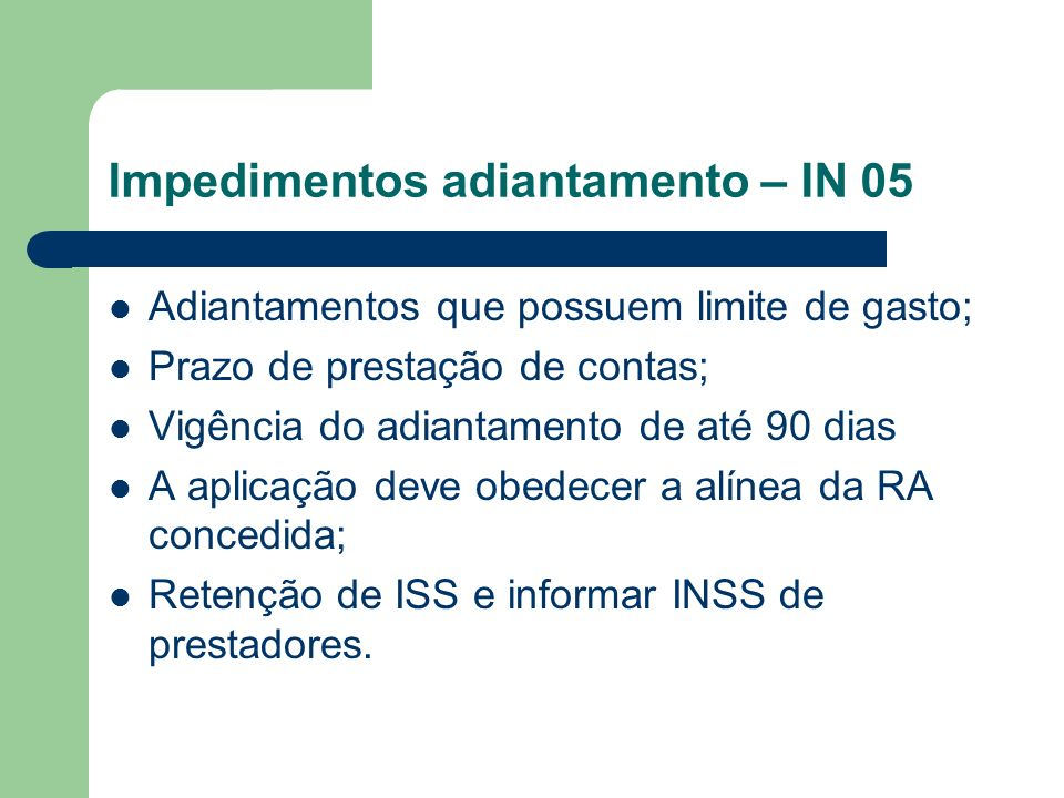 Impedimentos adiantamento – IN 05