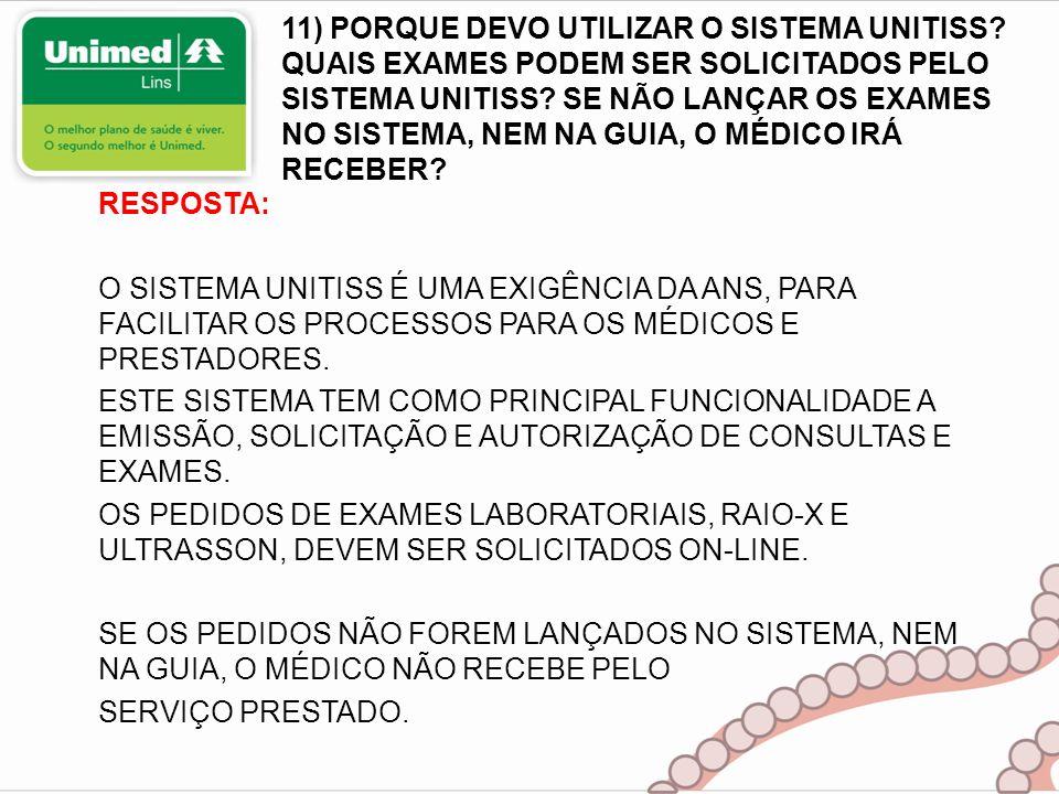 11) PORQUE DEVO UTILIZAR O SISTEMA UNITISS