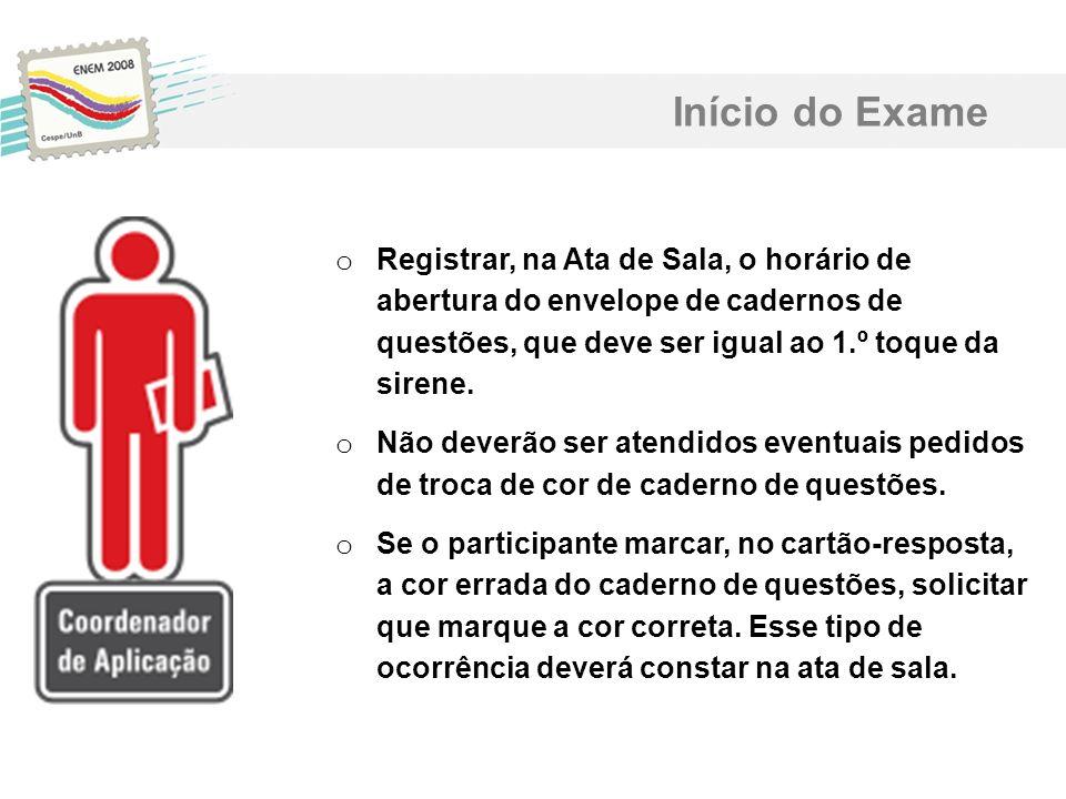 Início do Exame Registrar, na Ata de Sala, o horário de abertura do envelope de cadernos de questões, que deve ser igual ao 1.º toque da sirene.
