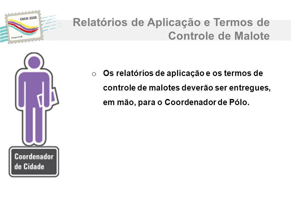 Relatórios de Aplicação e Termos de Controle de Malote
