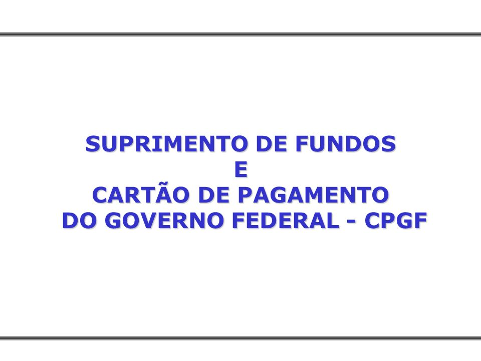 DO GOVERNO FEDERAL - CPGF