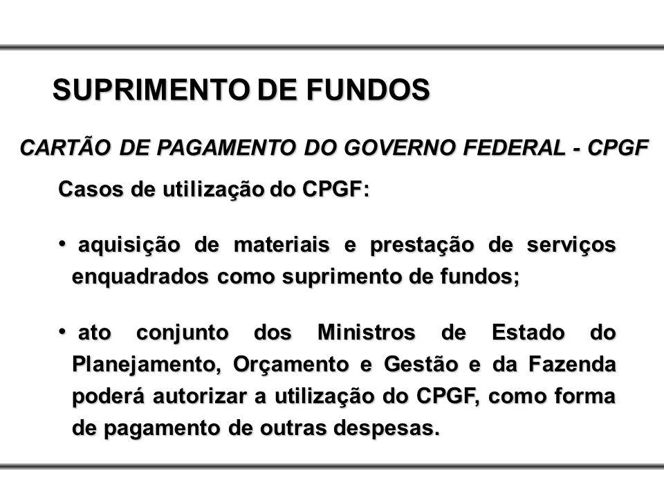 SUPRIMENTO DE FUNDOS CARTÃO DE PAGAMENTO DO GOVERNO FEDERAL - CPGF
