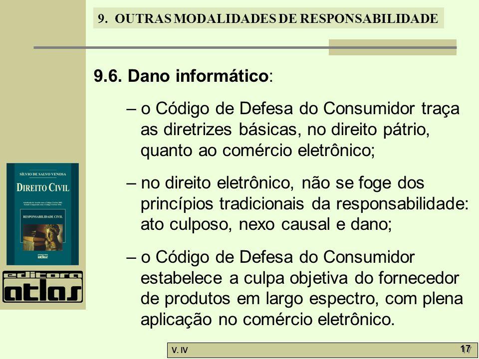 9.6. Dano informático: – o Código de Defesa do Consumidor traça as diretrizes básicas, no direito pátrio, quanto ao comércio eletrônico;