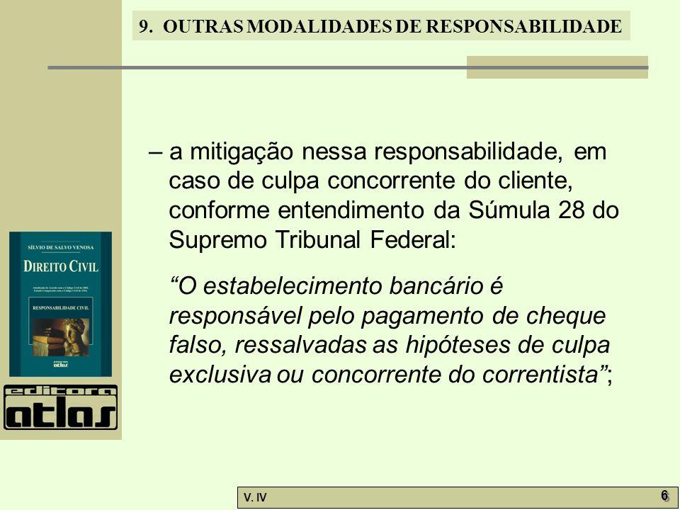 – a mitigação nessa responsabilidade, em caso de culpa concorrente do cliente, conforme entendimento da Súmula 28 do Supremo Tribunal Federal:
