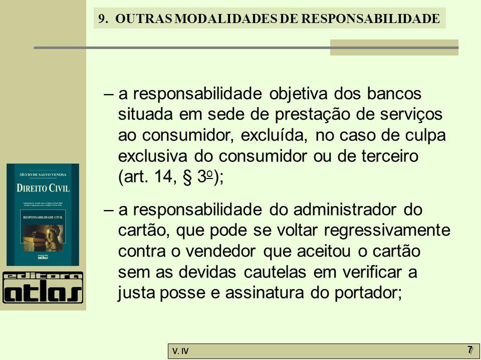 – a responsabilidade objetiva dos bancos situada em sede de prestação de serviços ao consumidor, excluída, no caso de culpa exclusiva do consumidor ou de terceiro (art. 14, § 3o);