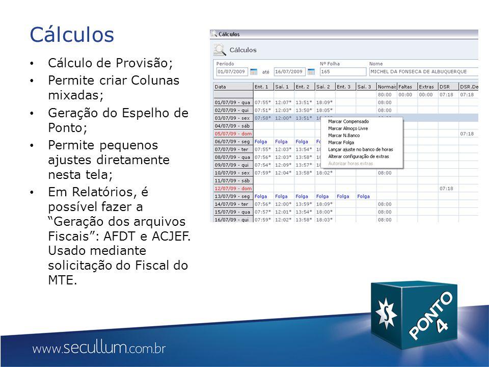 Cálculos Cálculo de Provisão; Permite criar Colunas mixadas;