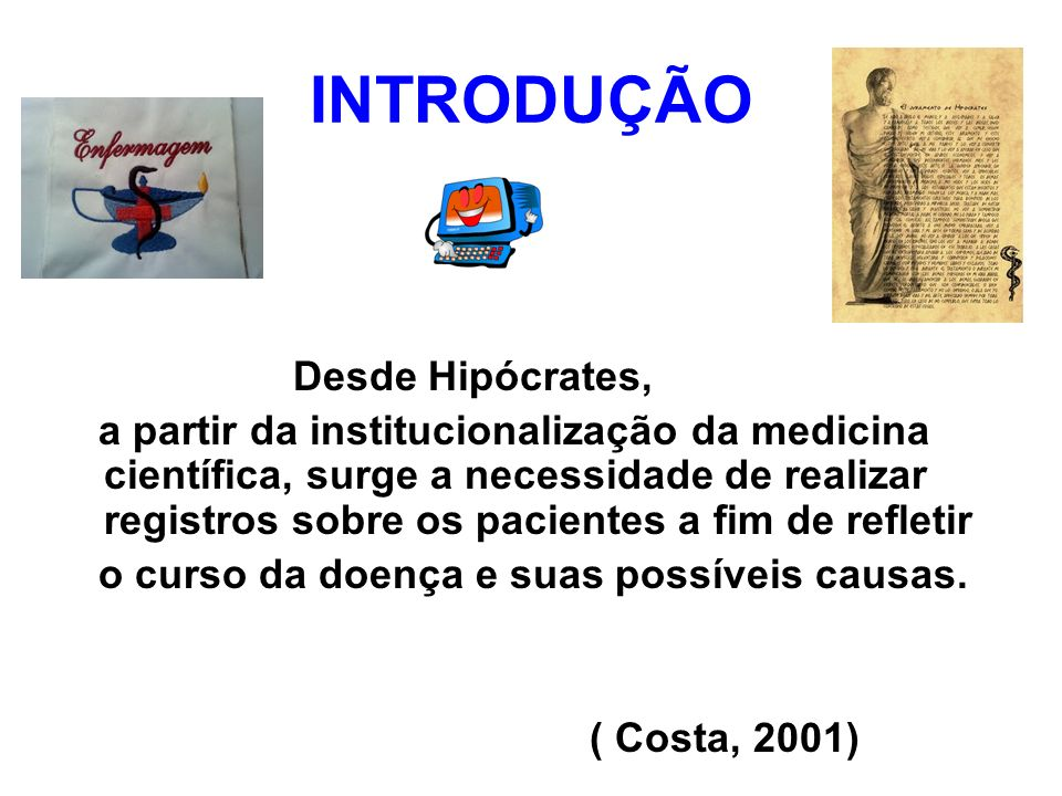 INTRODUÇÃO Desde Hipócrates,