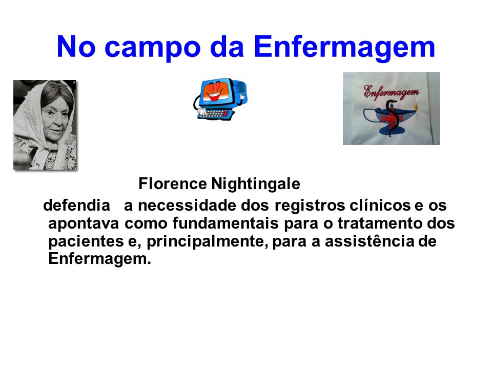 No campo da Enfermagem Florence Nightingale