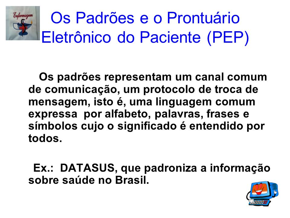 Os Padrões e o Prontuário Eletrônico do Paciente (PEP)