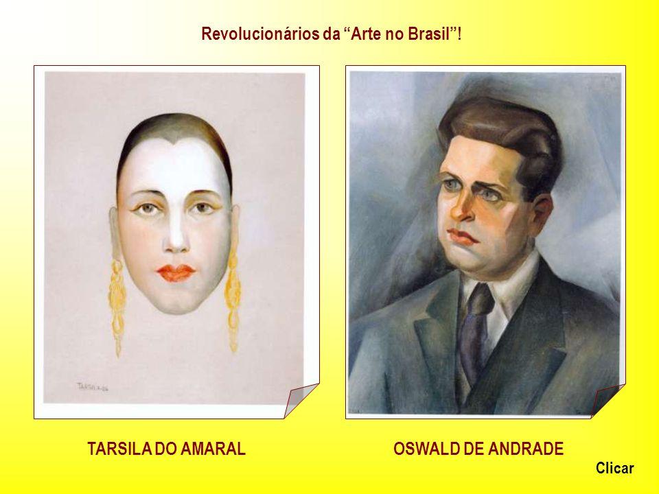 Revolucionários da Arte no Brasil !